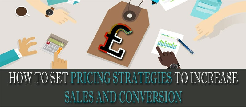 SET PRICING STRATEGIES TO INCREASE SALES AND CONVERSION