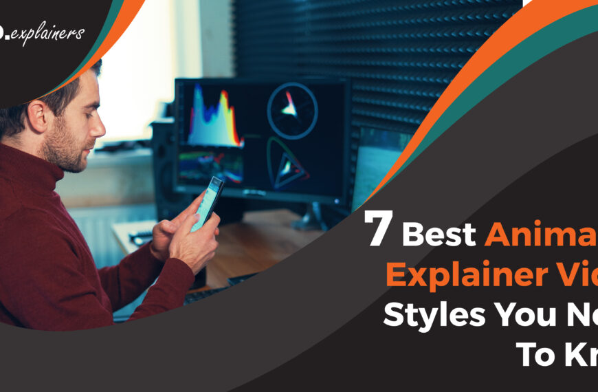 7 Best Animated Explainer Video Styles You Need To Know